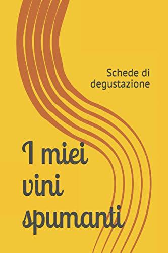 I miei vini spumanti: Schede di degustazione