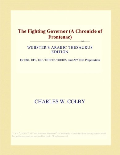 The Fighting Governor (A Chronicle of Frontenac) (Webster's Arabic Thesaurus Edition)