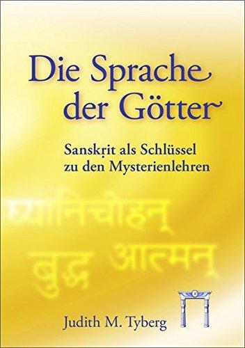 Die Sprache der Götter: Sanskrit als Schlüssel zu den Mysterienlehren