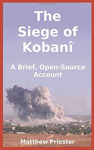 The Siege of Kobani: A Brief, Open-Source Account