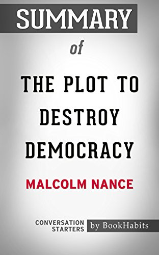 Summary of The Plot to Destroy Democracy: How Putin's Spies Are Winning Control of America and Dismantling the West: Conversation Starters