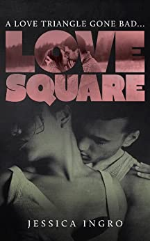 Love Square by [Jessica Ingro]