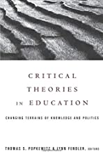 Critical Theories in Education (Social Theory, Education and Cultural Change)