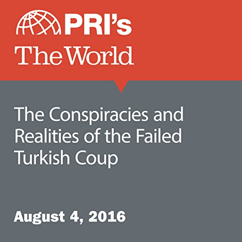 The Conspiracies and Realities of the Failed Turkish Coup audiobook cover art