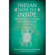 Indian from the Inside: Native American Philosophy and Cultural Renewal, 2d ed.