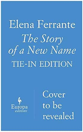 The Story of a New Name: My Brilliant Friend Book 2: Youth