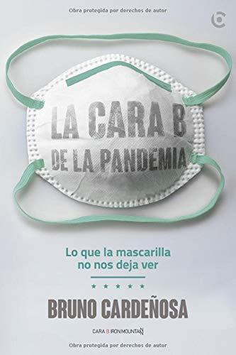La cara B de la pandemia: Lo que la mascarilla no nos deja ver