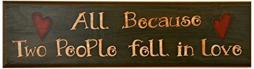 Your Heart's Delight All Because 2-People Door Board Sign, 23 by 6-Inch