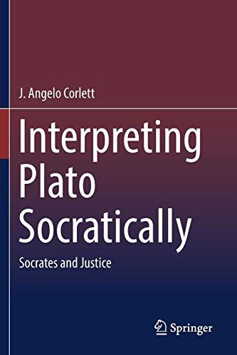 Interpreting Plato Socratically: Socrates and Justice