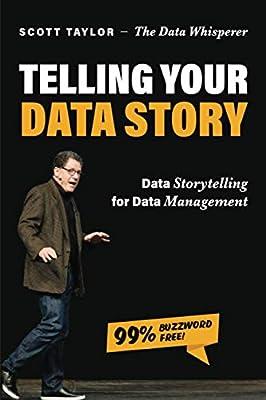 Telling Your Data Story: Data Storytelling for Data Management