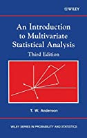 An Introduction to Multivariate Statistical Analysis (Wiley Series in Probability and Statistics)