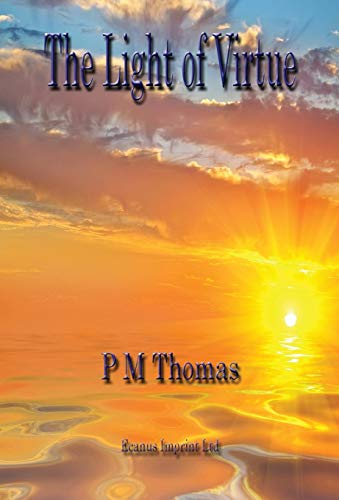 Book: The Light of Virtue by P M Thomas