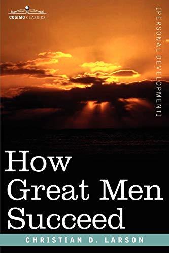 How Great Men Succeed