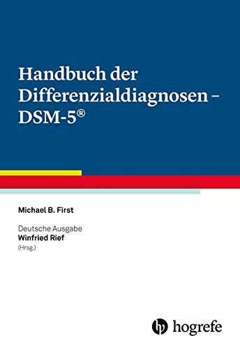 Handbuch der Differenzialdiagnosen – DSM-5®: Deutsche Ausgabe herausgegeben von Winfried Rief