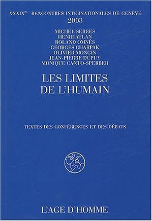 Les limites de lhumain : XXXIXe rencontres internatinales de Genève, 2003
