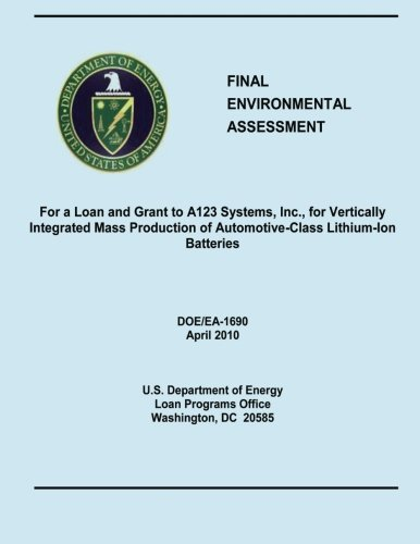 Final Environmental Assessment For a Loan and Grant to A123 Systems, Inc., for Vertically Integrated Mass Production of Automotive-Class Lithium-Ion Batteries (DOE/EA-1690)
