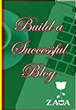 Build a Successful Blog: Live a Laptop Life Style