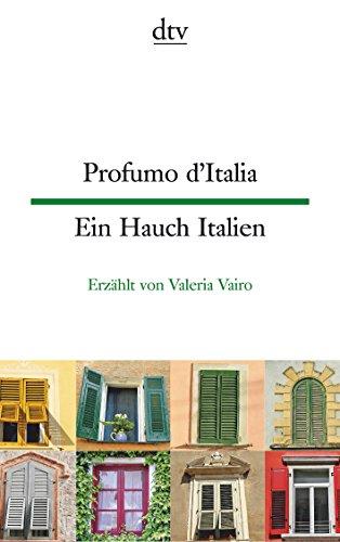 Profumo d'Italia, Ein Hauch Italien: Kleine Geschichten aus dem italienischen Alltag (dtv zweisprachig)
