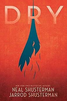 Dry by [Neal Shusterman, Jarrod Shusterman]