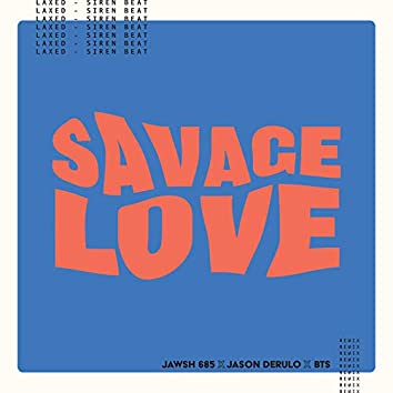 Savage Love (Laxed - Siren Beat) (BTS Remix)