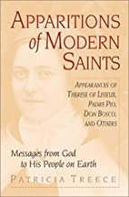 Apparitions of Modern Saints : Appearances of Therese of Lisieux, Padre Pio, Don Bosco, and Others by Patricia Treece (2001-08-04)