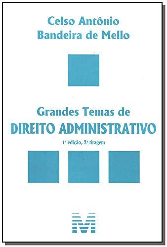 Grandes temas de direito administrativo - 1 ed./2010