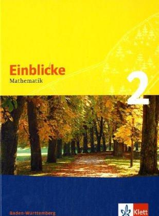 Einblicke Mathematik 2. Ausgabe Baden-Württemberg: Schülerbuch Klasse 6 (Einblicke Mathematik. Ausgabe ab 2004)