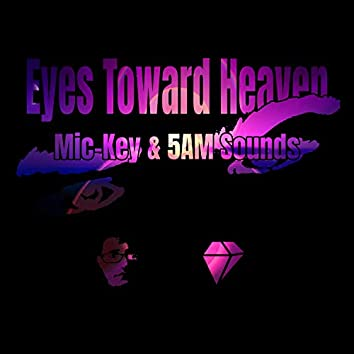 Eyes Towards Heaven