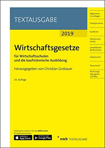 Wirtschaftsgesetze für Wirtschaftsschulen und die kaufmännische Ausbildung: Ausgabe 2019 (NWB Textausgabe)