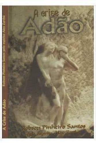 Crise De Adão: Reflexões Sobre A Psicologia Espírita, A