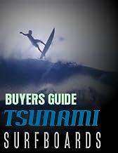 Tsunami Surfboard's Surfing Gear Buyers Guide (English Edition)