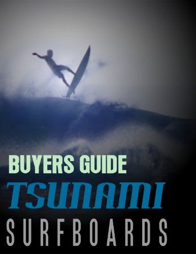 Tsunami Surfboard's Surfing Gear Buyers Guide (English Edition)