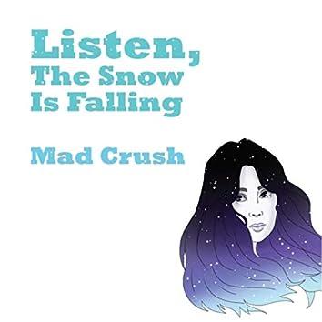 Listen, the Snow Is Falling