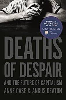Deaths of Despair and the Future of Capitalism by [Anne Case, Angus Deaton]