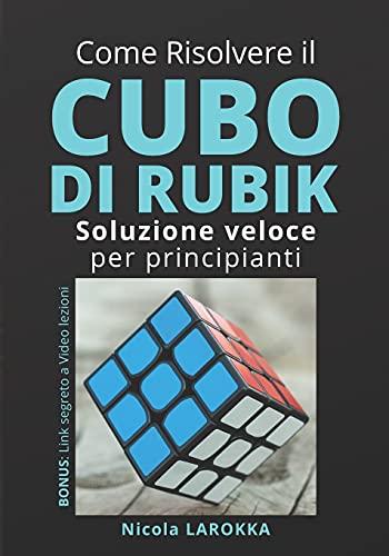Come risolvere il cubo di Rubik: Soluzione veloce per principianti.