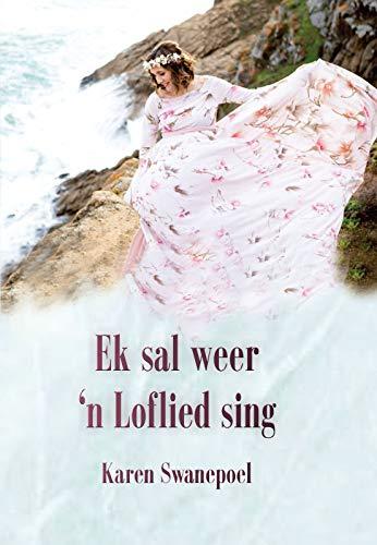 Ek sal weer 'n loflied sing (Afrikaans Edition)
