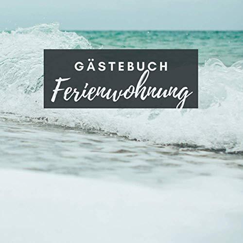 Gästebuch Ferienwohnung: Gästebuch quadratisch für ferienhaus, Pension, Hotel, Geschenke für...