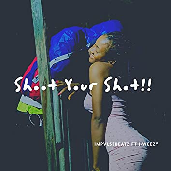 Shoot Your Shot (feat. J-Weezy)