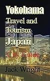 Yokohama Travel and Tourism Japan: City Guide