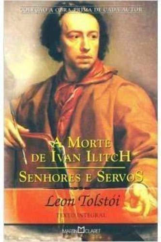A Morte de Ivan Ilitch. Senhores e Servos - Coleção Saraiva de Bolso