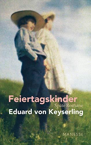 Feiertagskinder - Späte Romane: Schwabinger Ausgabe, Band 2 - Herausgegeben und kommentiert - von Horst Lauinger