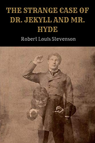 The Strange Case of Dr. Jekyll and Mr. Hyde by Robert Stevenson