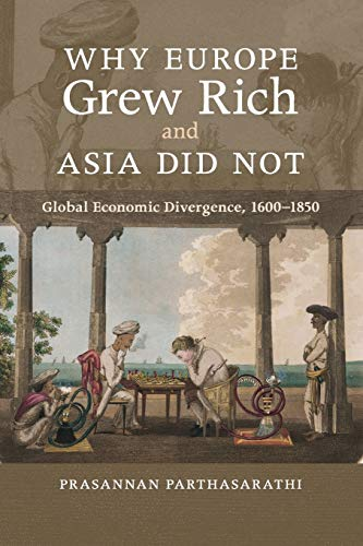 Compare Textbook Prices for Why Europe Grew Rich and Asia Did Not: Global Economic Divergence, 1600–1850 1st Edition ISBN 9780521168243 by Parthasarathi, Prasannan