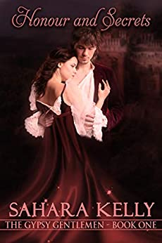 Honor and Secrets: A Risqué Regency Romance (The Gypsy Gentlemen Book 1) by [Sahara Kelly]