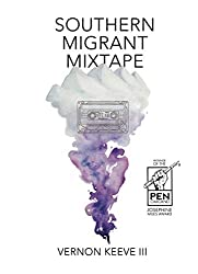"An image of the cover of a book titled, ""Southern Migrant Mixtape"" by Vernon Keeve. This is an advertisement and clicking this link will take you to the amazon product page where you can purchase the book."