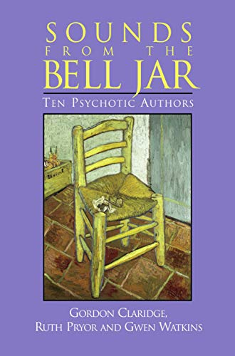 Sounds From the Bell Jar: Ten Psychotic Authors (English Edition)