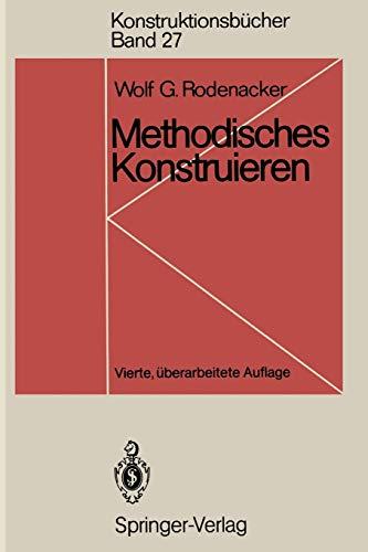 Methodisches Konstruieren: Grundlagen, Methodik, praktische Beispiele (Konstruktionsbücher (27), Band 27)