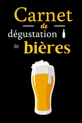 Carnet de dégustation de bières: Journal à remplir pour le suivi de vos dégustations de bières - Biérologie - 100 Fiches
