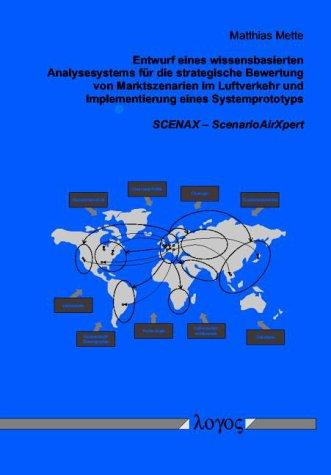Entwurf eines wissensbasierten Analysesystems für die strategische Bewertung von Marktszenarien im Luftverkehr und Implementierung eines Systemprototyps