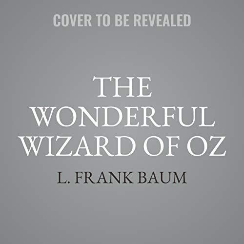 The Wonderful Wizard of Oz (Dramatized) cover art